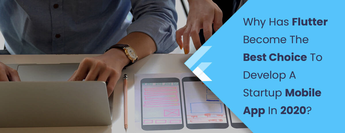 Flutter Best Choice To Develop A Startup Mobile App