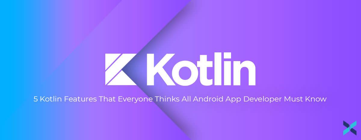 Top 5 Kotlin Features
