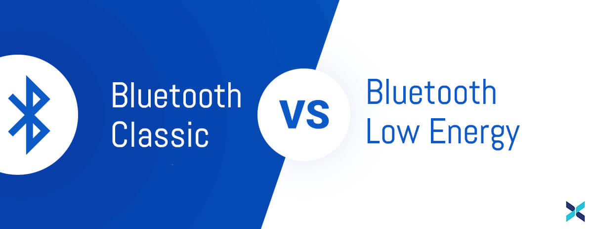 Bluetooth Classic and Bluetooth Low Energy