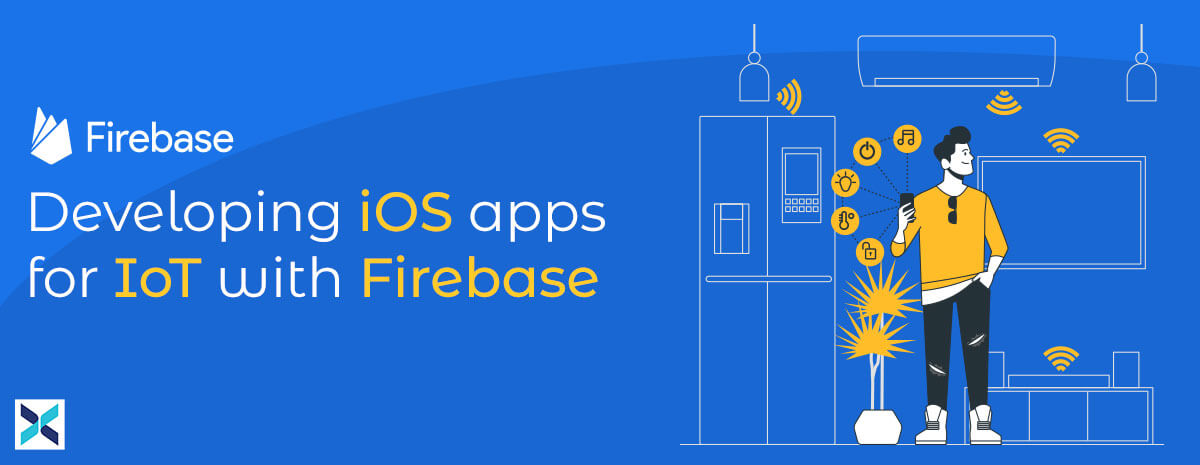 Developing iOS apps for IoT with Firebase