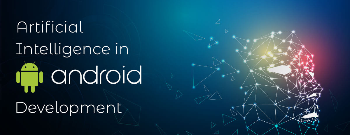 Artificial Intelligent in Android Development