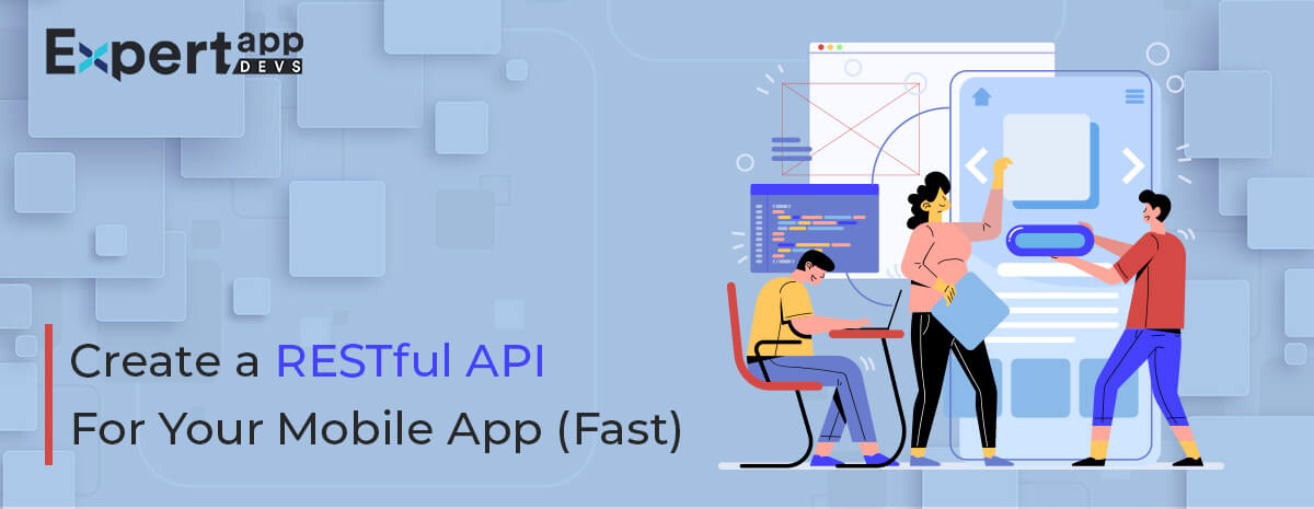 Create a RESTful API For Your Mobile App