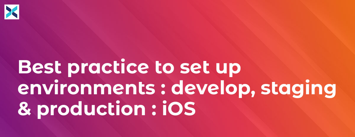set-up environments for iOS