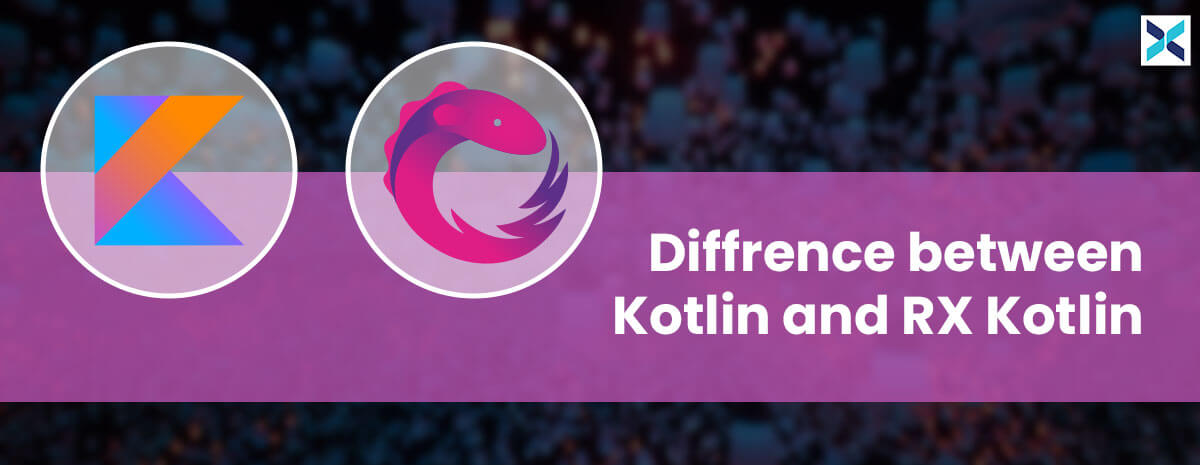 Difference Between Kotlin and RX Kotlin
