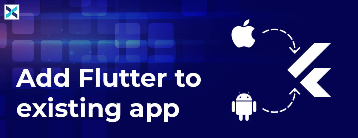 Add Flutter to Existing App