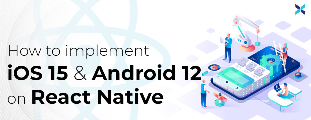 implement ios 15 and android 12 on react native