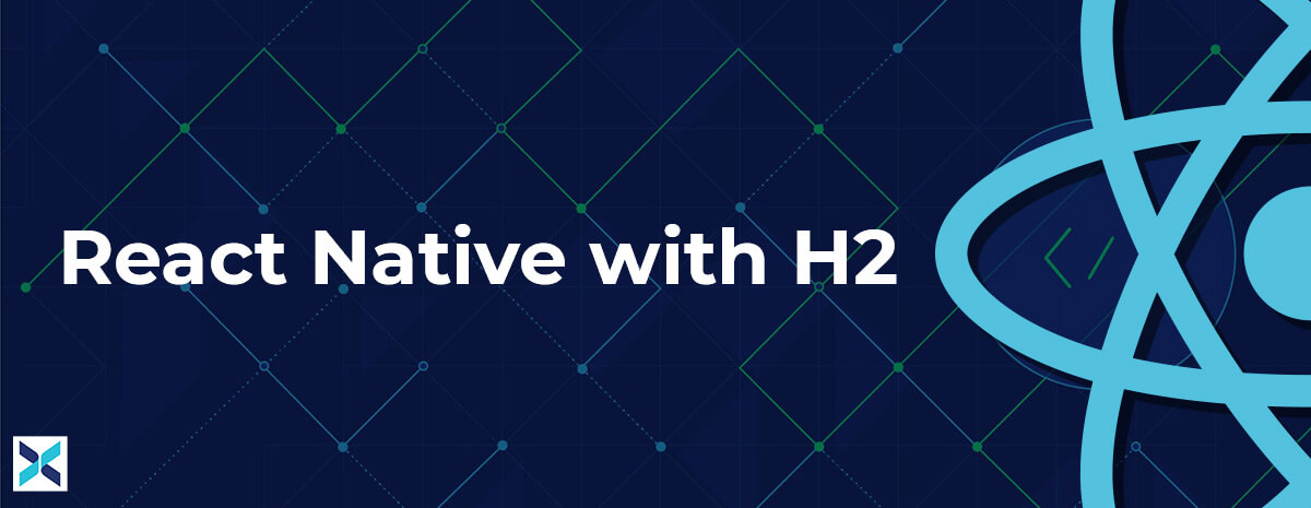react native with h2 2021