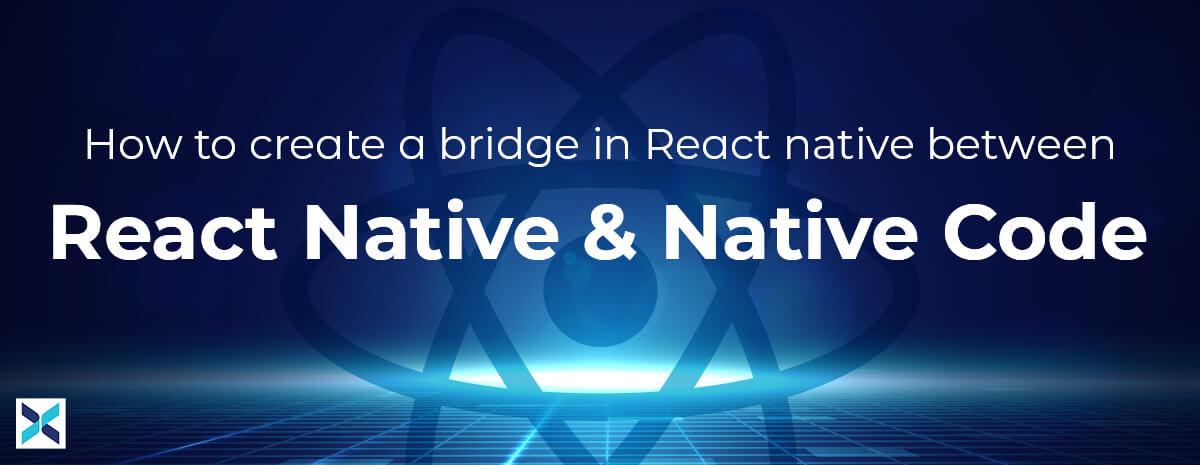 create a bridge in react native