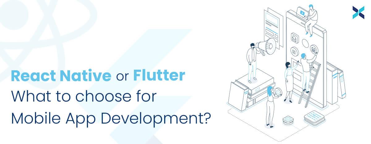 react native or flutter for mobile app development